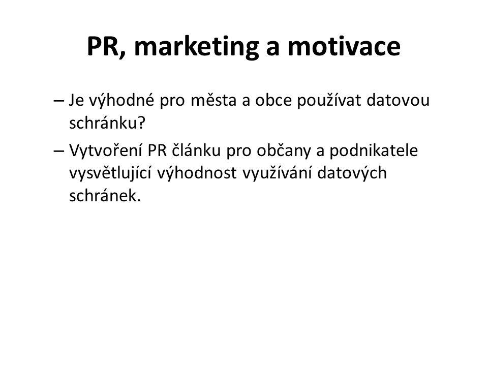 PR, marketing a motivace – Je výhodné pro města a obce používat datovou schránku.