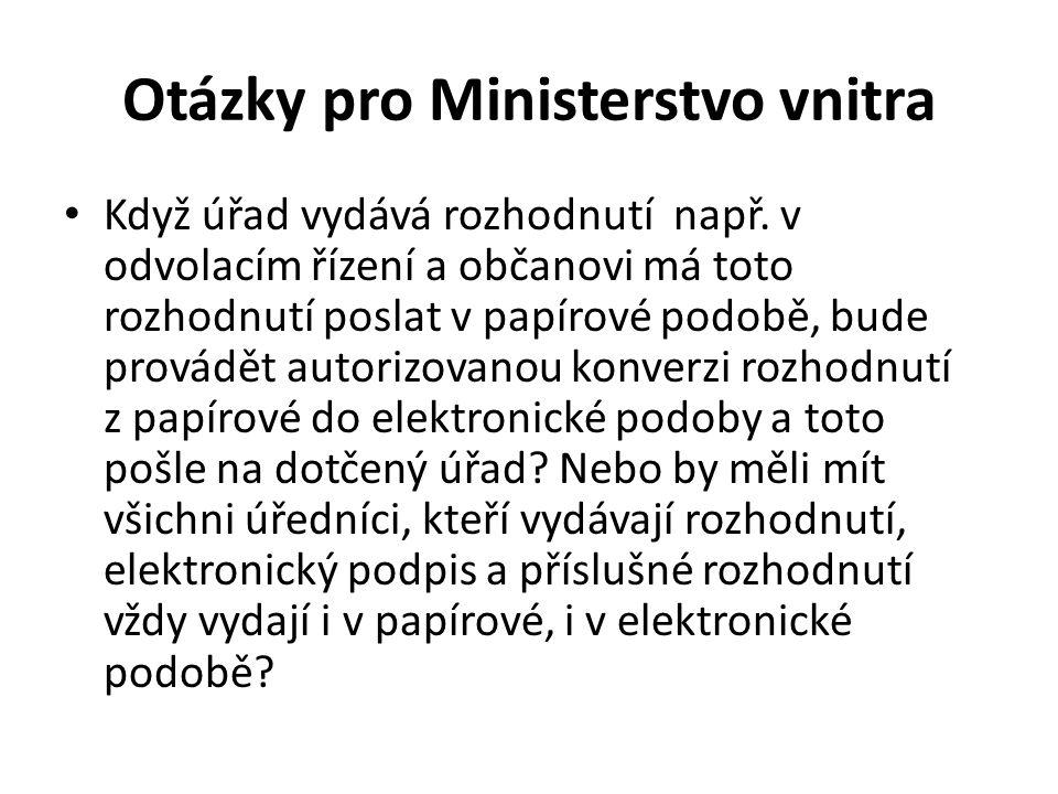 Otázky pro Ministerstvo vnitra Když úřad vydává rozhodnutí např.