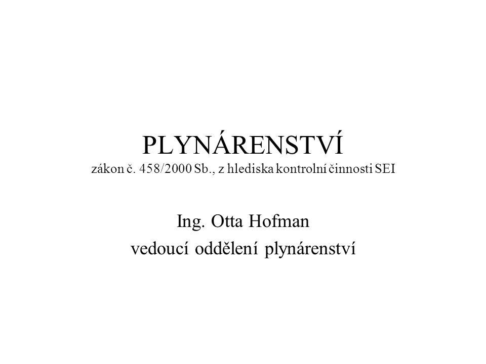 PLYNÁRENSTVÍ zákon č. 458/2000 Sb., z hlediska kontrolní činnosti SEI Ing.