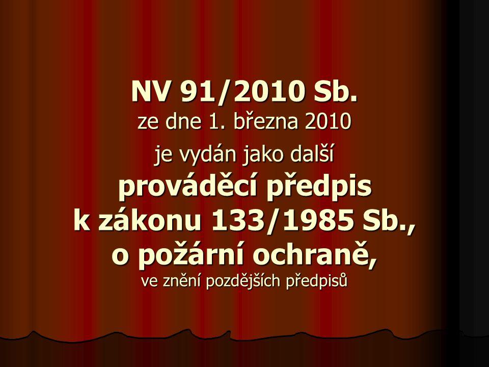 NV 91/2010 Sb. ze dne 1. března 2010 je vydán jako další prováděcí předpis k zákonu 133/1985 Sb., o požární ochraně, ve znění pozdějších předpisů