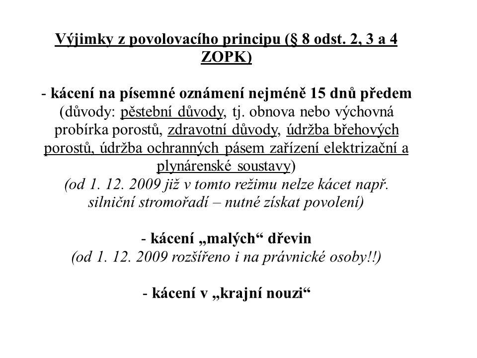 Výjimky z povolovacího principu (§ 8 odst. 2, 3 a 4 ZOPK) - kácení na písemné oznámení nejméně 15 dnů předem (důvody: pěstební důvody, tj. obnova nebo