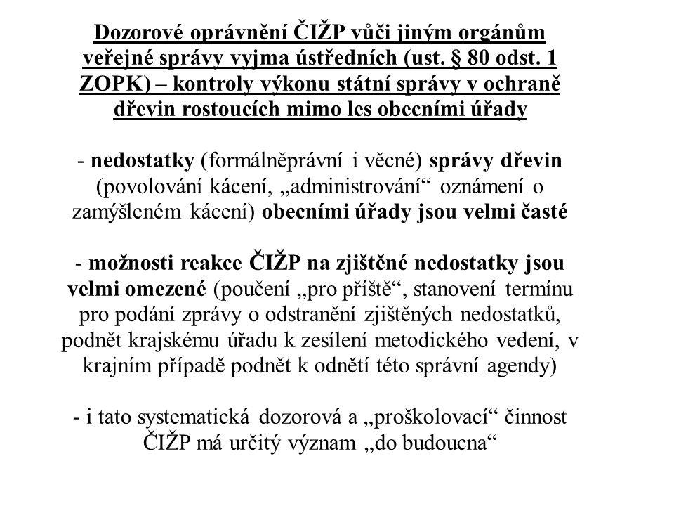 Dozorové oprávnění ČIŽP vůči jiným orgánům veřejné správy vyjma ústředních (ust. § 80 odst. 1 ZOPK) – kontroly výkonu státní správy v ochraně dřevin r