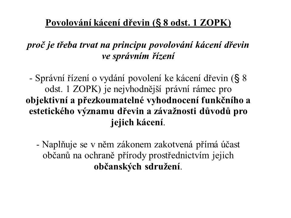 Povolování kácení dřevin (§ 8 odst. 1 ZOPK) proč je třeba trvat na principu povolování kácení dřevin ve správním řízení - Správní řízení o vydání povo