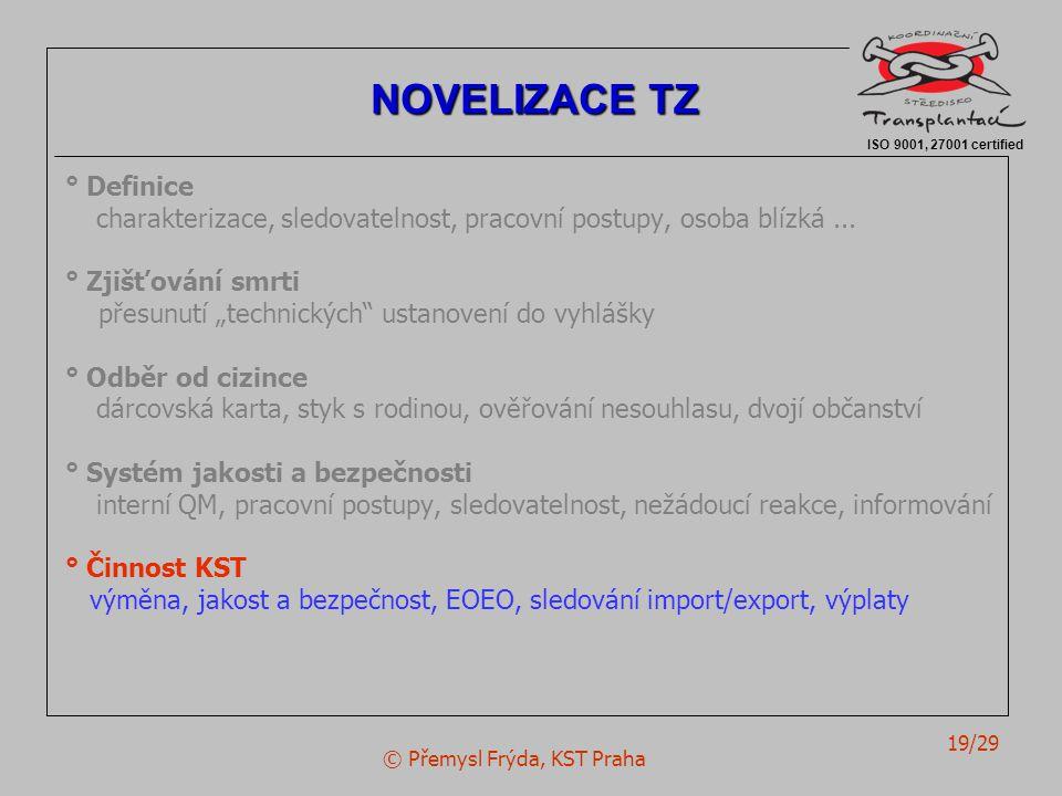 """© Přemysl Frýda, KST Praha 19/29 ° Definice charakterizace, sledovatelnost, pracovní postupy, osoba blízká... ° Zjišťování smrti přesunutí """"technickýc"""