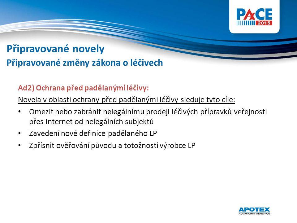 Ad2) Ochrana před padělanými léčivy: Novela v oblasti ochrany před padělanými léčivy sleduje tyto cíle: Omezit nebo zabránit nelegálnímu prodeji léčiv