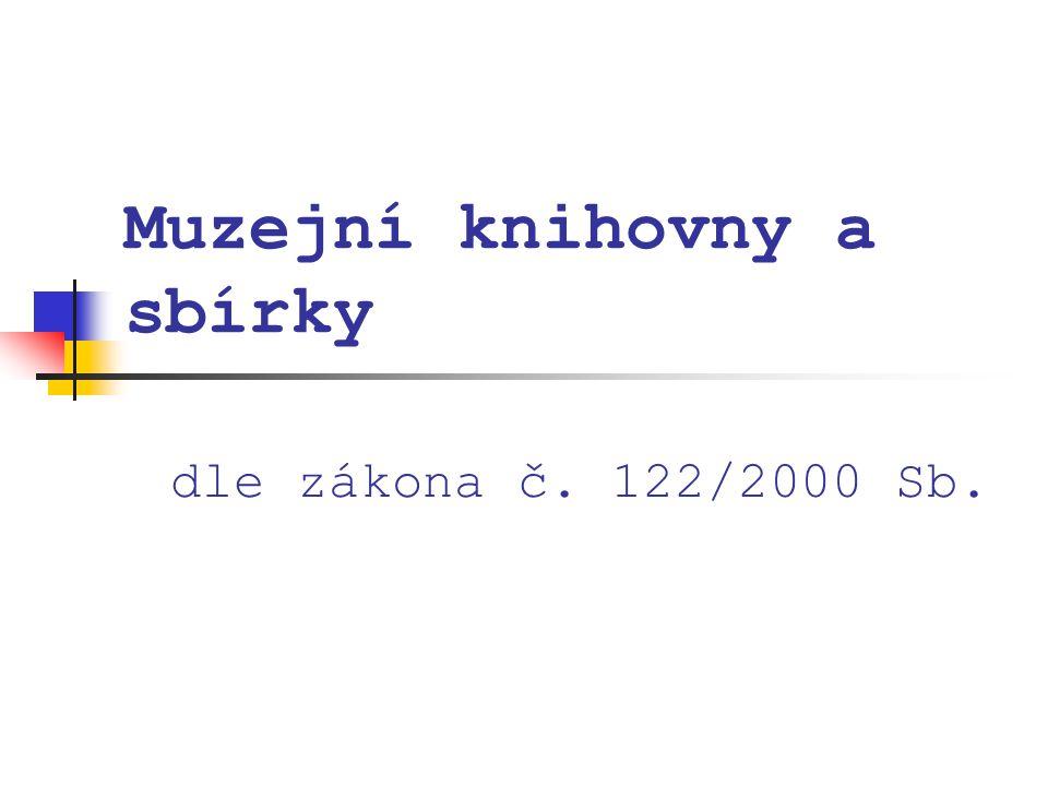 Muzejní knihovny a sbírky dle zákona č. 122/2000 Sb.