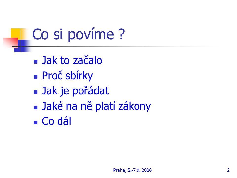 Praha, 5.-7.9.20062 Co si povíme .