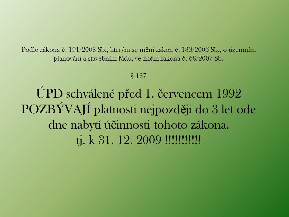Podle zákona č.191/2008 Sb., kterým se m ě ní zákon č.