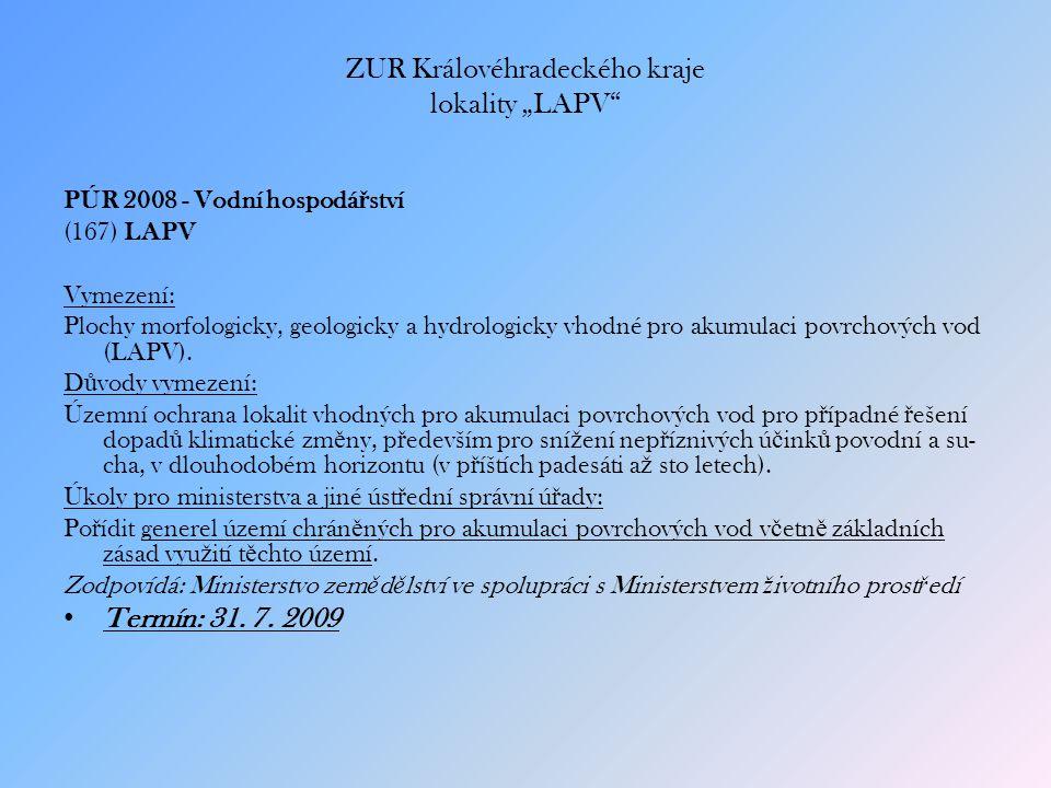 """ZUR Královéhradeckého kraje lokality """"LAPV PÚR 2008 - Vodní hospodá ř ství (167) LAPV Vymezení: Plochy morfologicky, geologicky a hydrologicky vhodné pro akumulaci povrchových vod (LAPV)."""