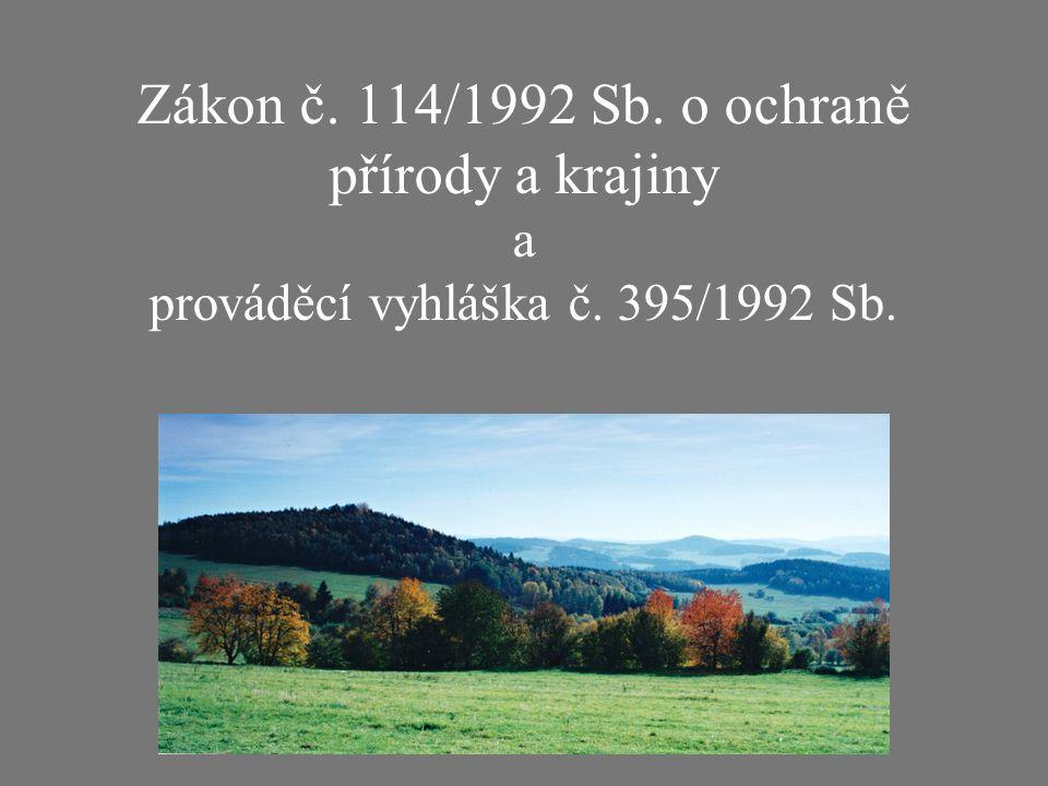 Zákon č. 114/1992 Sb. o ochraně přírody a krajiny a prováděcí vyhláška č. 395/1992 Sb.