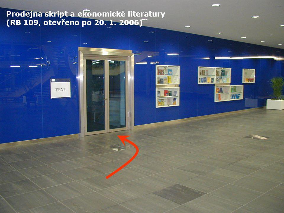 Prodejna skript a ekonomické literatury (RB 109, otevřeno po 20. 1. 2006)