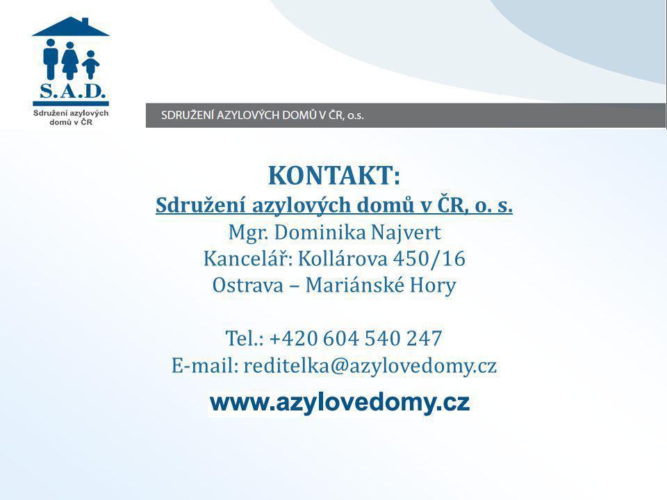 KONTAKT: Sdružení azylových domů v ČR, o. s. Mgr. Dominika Najvert Kancelář: Kollárova 450/16 Ostrava – Mariánské Hory Tel.: +420 604 540 247 E-mail: