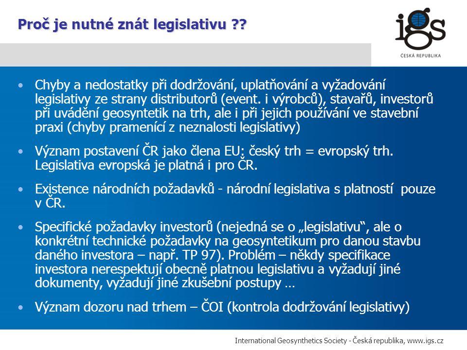 International Geosynthetics Society - Česká republika, www.igs.cz Chyby a nedostatky při dodržování, uplatňování a vyžadování legislativy ze strany di