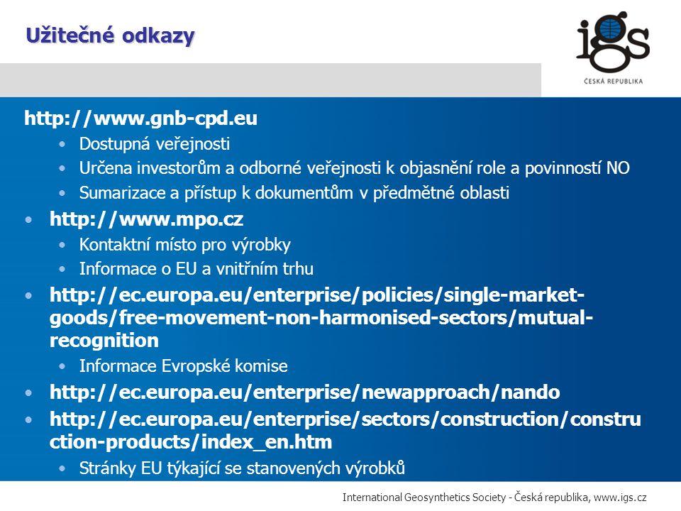International Geosynthetics Society - Česká republika, www.igs.cz http://www.gnb-cpd.eu Dostupná veřejnosti Určena investorům a odborné veřejnosti k o