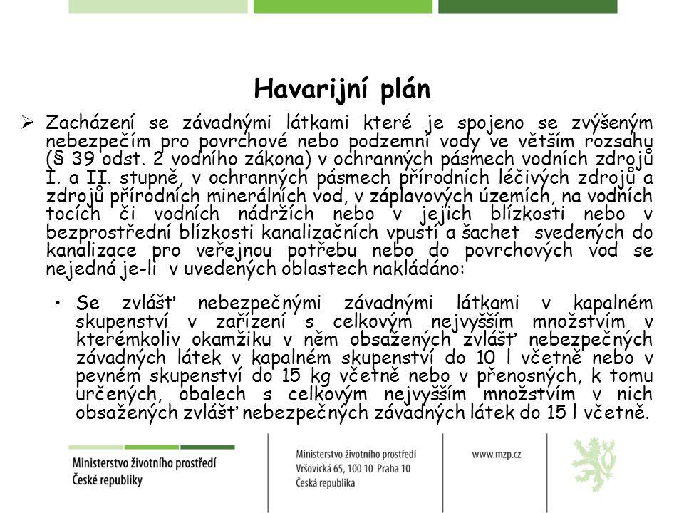Havarijní plán  Zacházení se závadnými látkami které je spojeno se zvýšeným nebezpečím pro povrchové nebo podzemní vody ve větším rozsahu (§ 39 odst.