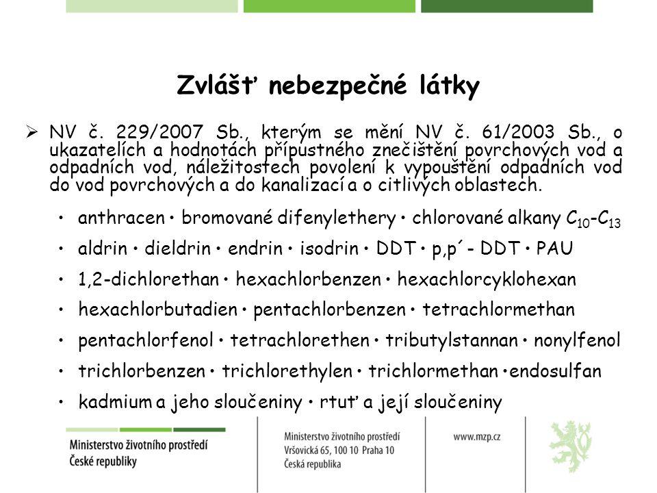 Zvlášť nebezpečné látky  NV č. 229/2007 Sb., kterým se mění NV č. 61/2003 Sb., o ukazatelích a hodnotách přípustného znečištění povrchových vod a odp