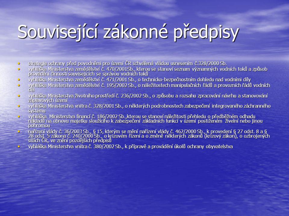 Související zákonné předpisy strategie ochrany před povodněmi pro území ČR schválená vládou usnesením č.328/2000 Sb.