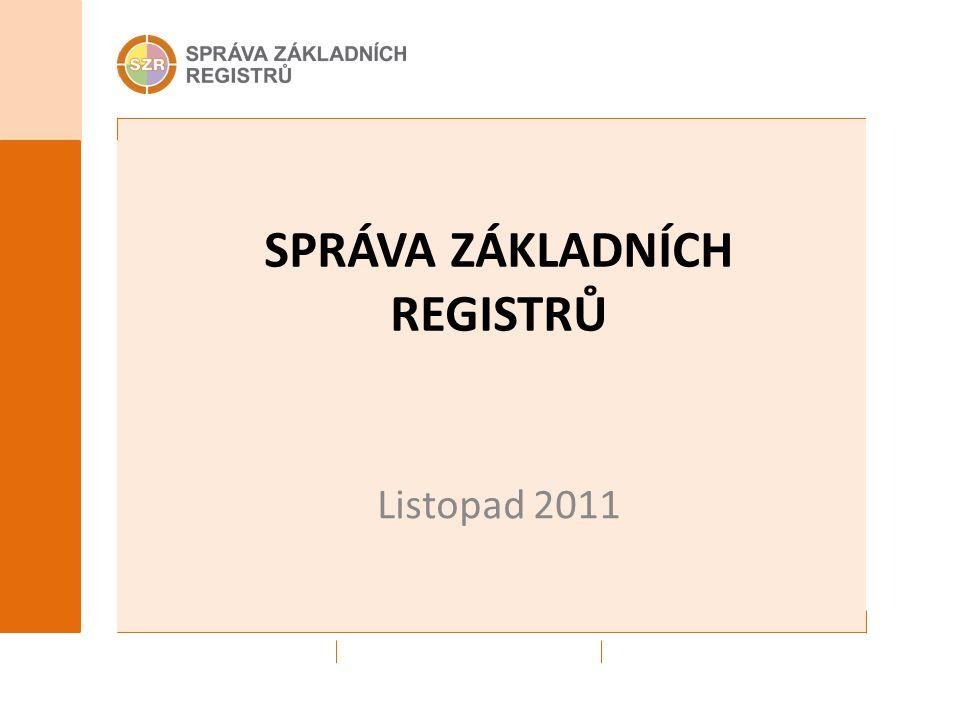 SPRÁVA ZÁKLADNÍCH REGISTRŮ Listopad 2011