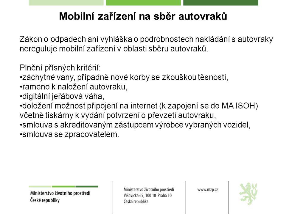 Mobilní zařízení na sběr autovraků Zákon o odpadech ani vyhláška o podrobnostech nakládání s autovraky nereguluje mobilní zařízení v oblasti sběru aut