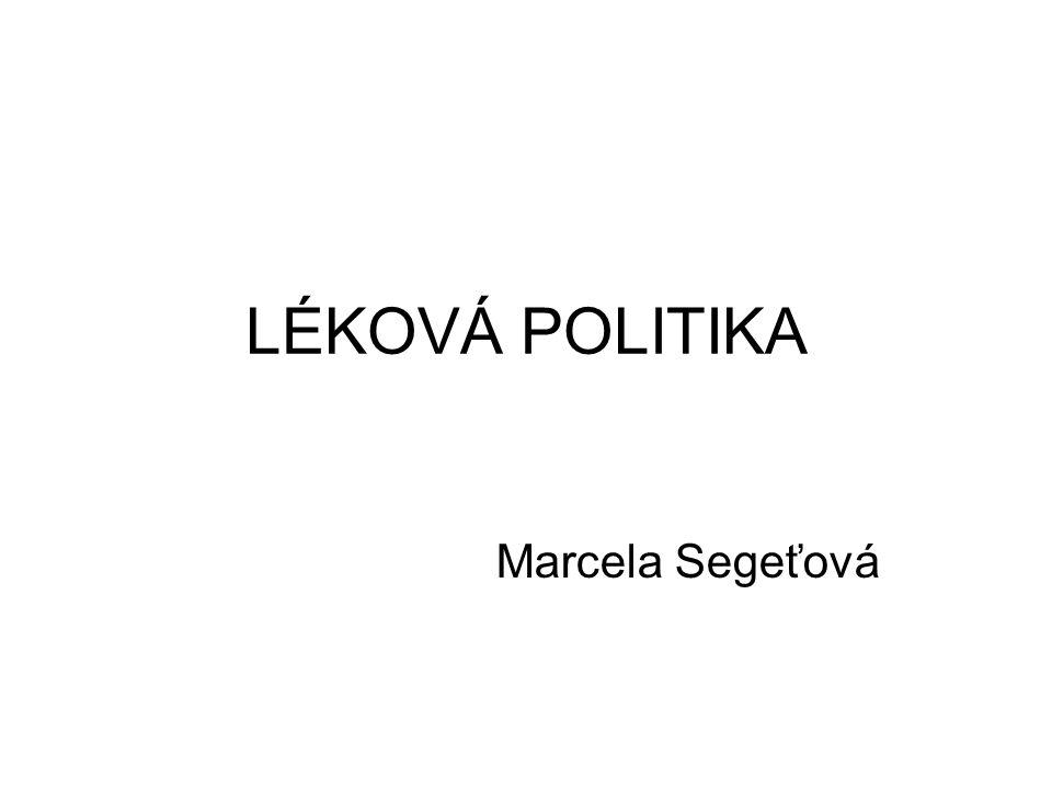 LÉKOVÁ POLITIKA Marcela Segeťová