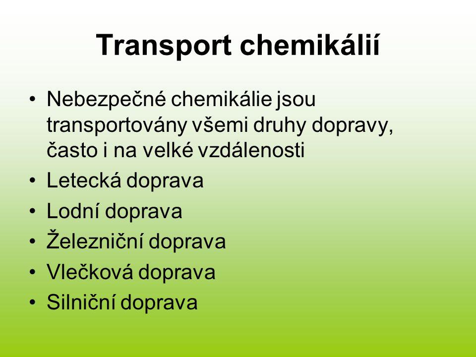 Transport chemikálií Nebezpečné chemikálie jsou transportovány všemi druhy dopravy, často i na velké vzdálenosti Letecká doprava Lodní doprava Železni