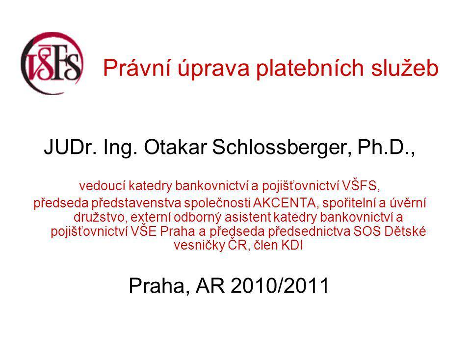 Právní úprava platebních služeb JUDr.Ing.