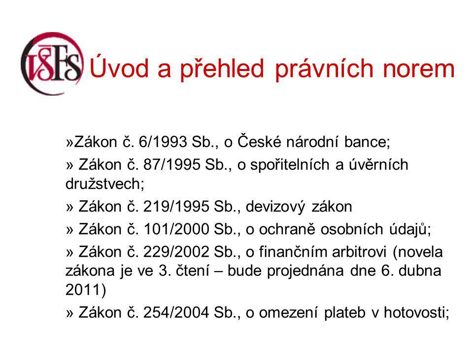 Úvod a přehled právních norem »Zákon č.6/1993 Sb., o České národní bance; » Zákon č.