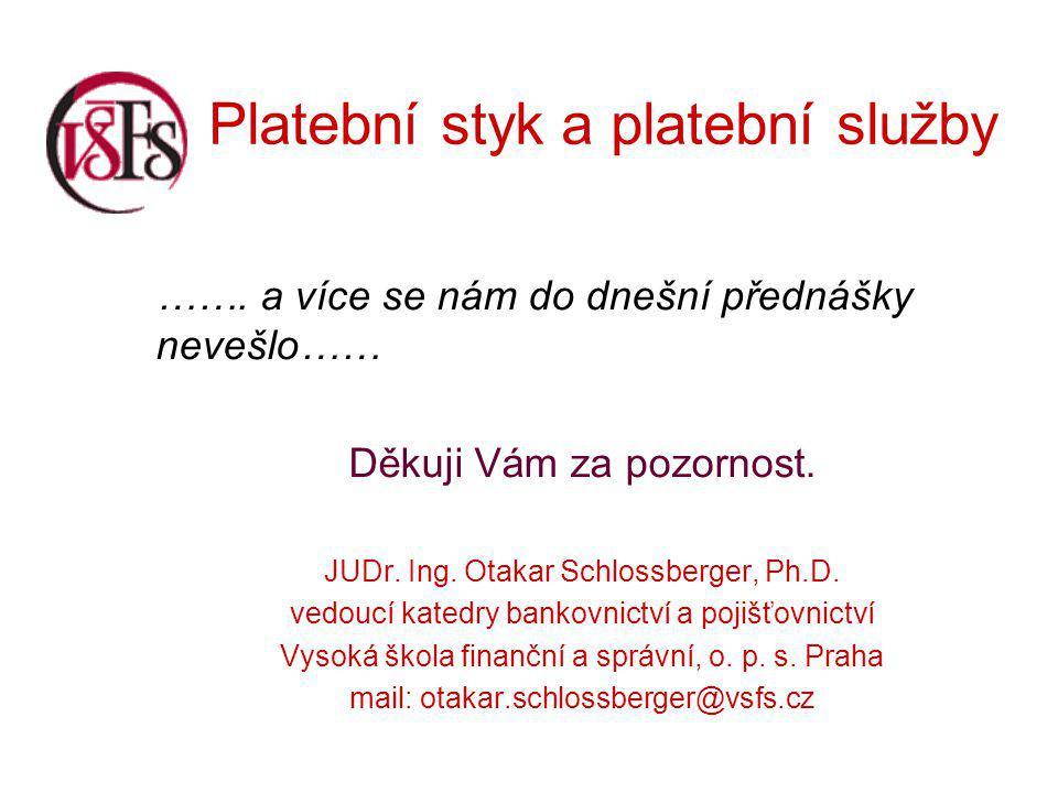 Platební styk a platební služby …….