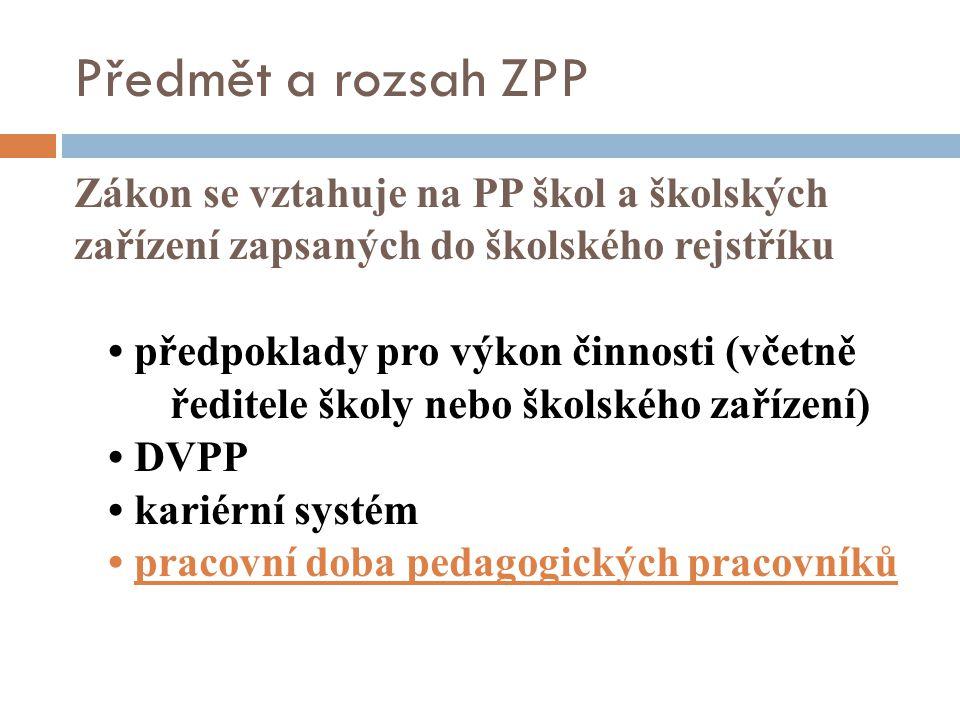 Předmět a rozsah ZPP Zákon se vztahuje na PP škol a školských zařízení zapsaných do školského rejstříku předpoklady pro výkon činnosti (včetně ředitel