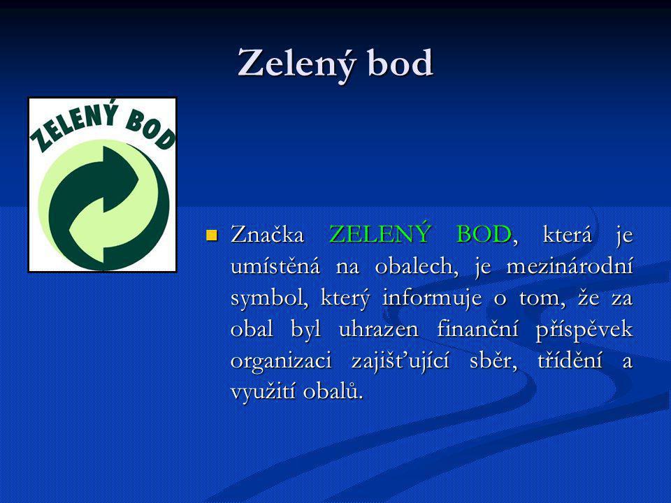 Zelený bod Značka ZELENÝ BOD, která je umístěná na obalech, je mezinárodní symbol, který informuje o tom, že za obal byl uhrazen finanční příspěvek or