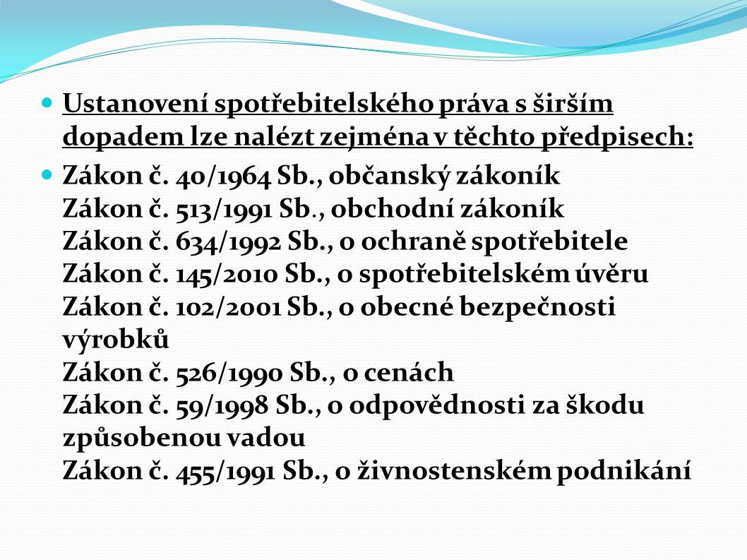 Ustanovení spotřebitelského práva s širším dopadem lze nalézt zejména v těchto předpisech: Zákon č.