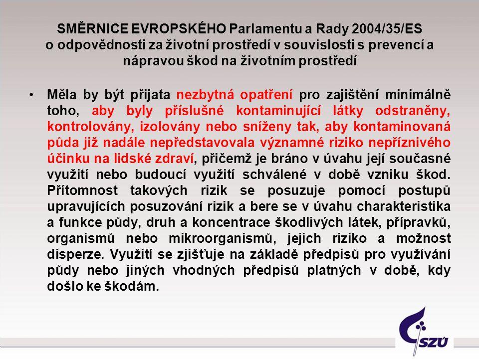 SMĚRNICE EVROPSKÉHO Parlamentu a Rady 2004/35/ES o odpovědnosti za životní prostředí v souvislosti s prevencí a nápravou škod na životním prostředí Mě