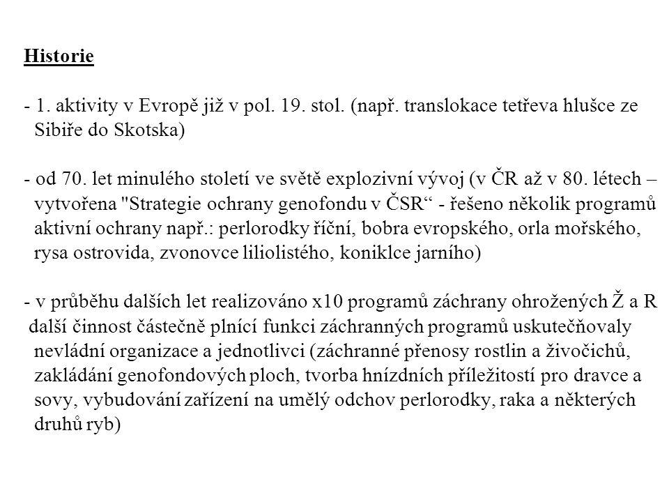 Historie - 1.aktivity v Evropě již v pol. 19. stol.