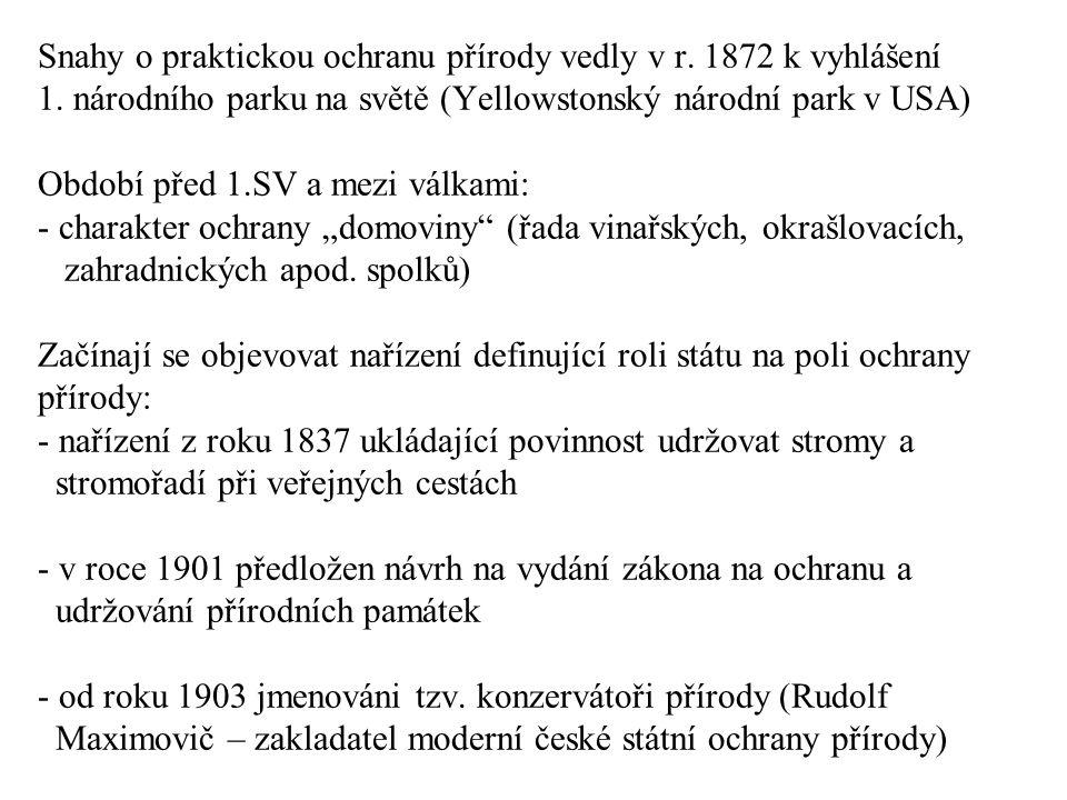 Snahy o praktickou ochranu přírody vedly v r.1872 k vyhlášení 1.