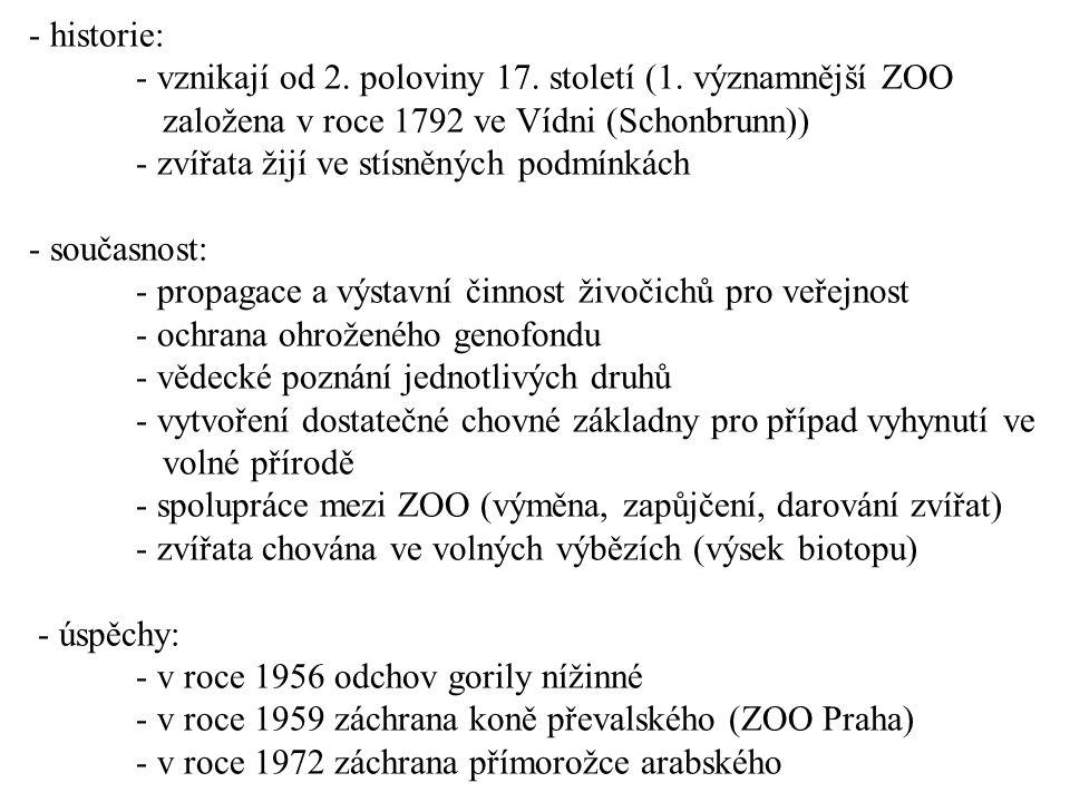 - historie: - vznikají od 2.poloviny 17. století (1.