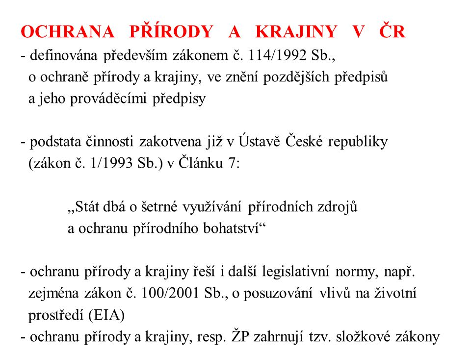 OCHRANA PŘÍRODY A KRAJINY V ČR - definována především zákonem č.