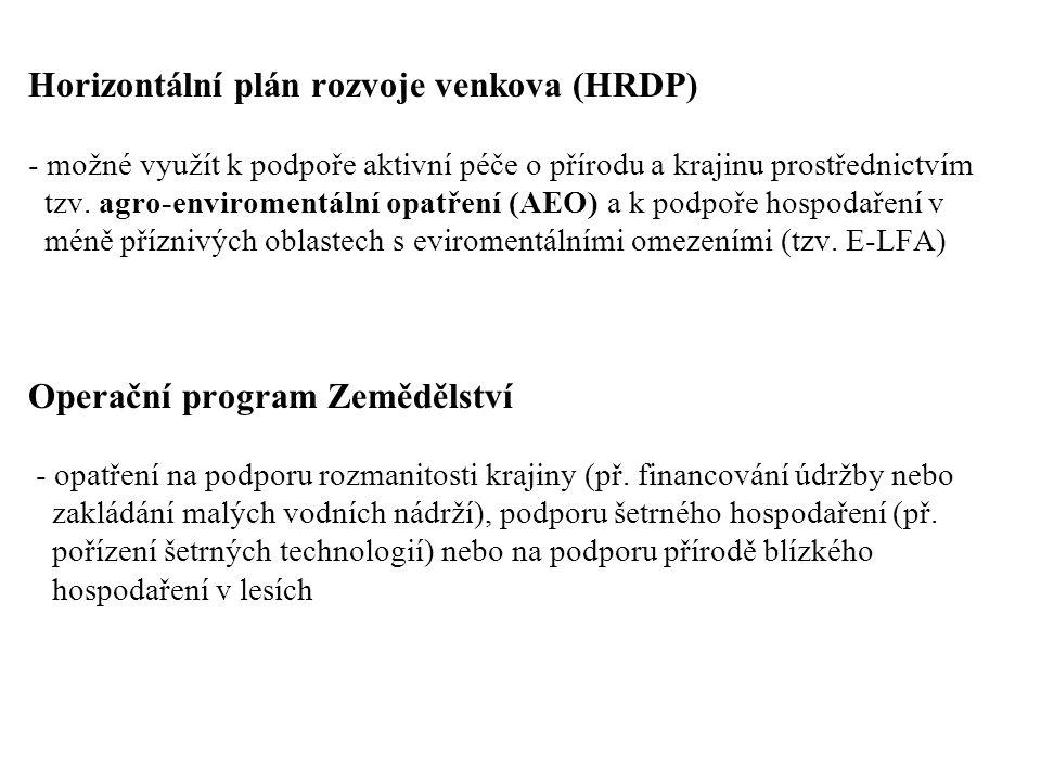 Horizontální plán rozvoje venkova (HRDP) - možné využít k podpoře aktivní péče o přírodu a krajinu prostřednictvím tzv. agro-enviromentální opatření (