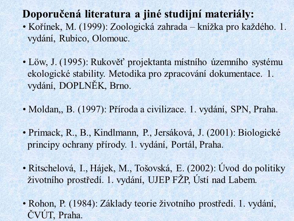 Doporučená literatura a jiné studijní materiály: Kořínek, M.