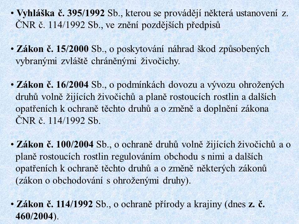 Vyhláška č. 395/1992 Sb., kterou se provádějí některá ustanovení z. ČNR č. 114/1992 Sb., ve znění pozdějších předpisů Zákon č. 15/2000 Sb., o poskytov