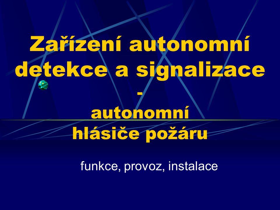 Zařízení autonomní detekce a signalizace - autonomní hlásiče požáru funkce, provoz, instalace