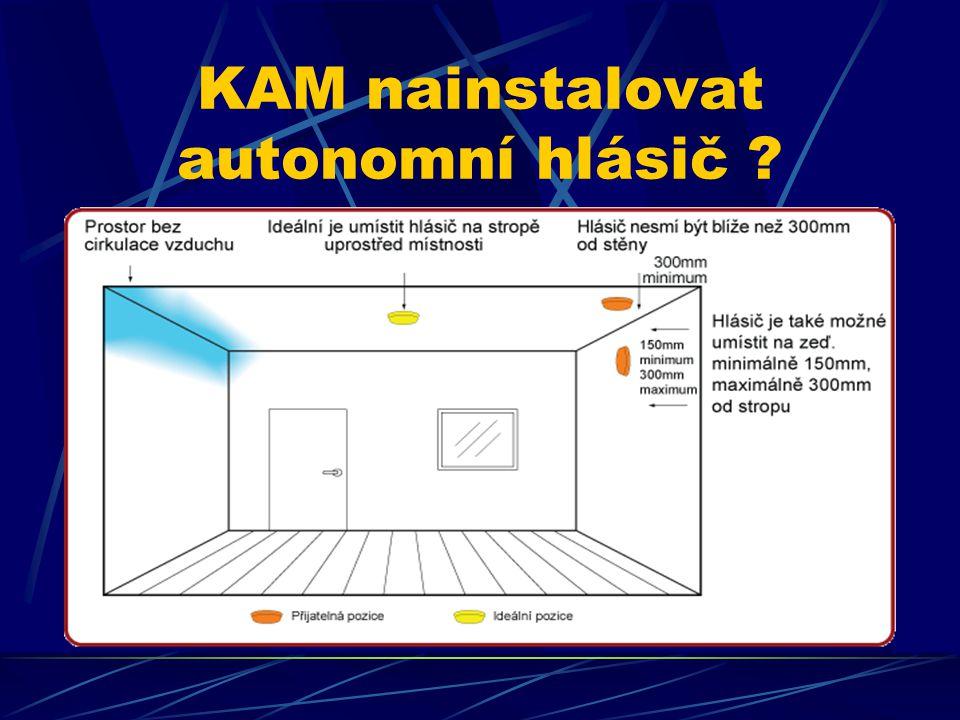 KAM nainstalovat autonomní hlásič ?