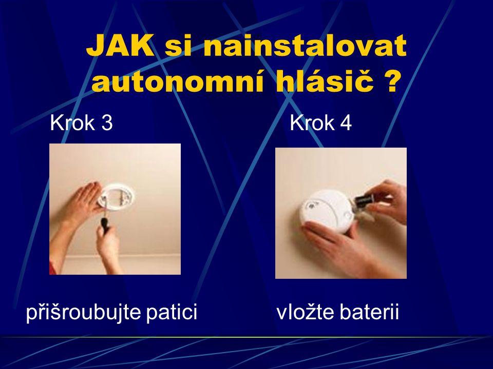 JAK si nainstalovat autonomní hlásič ? Krok 3 Krok 4 přišroubujte patici vložte baterii