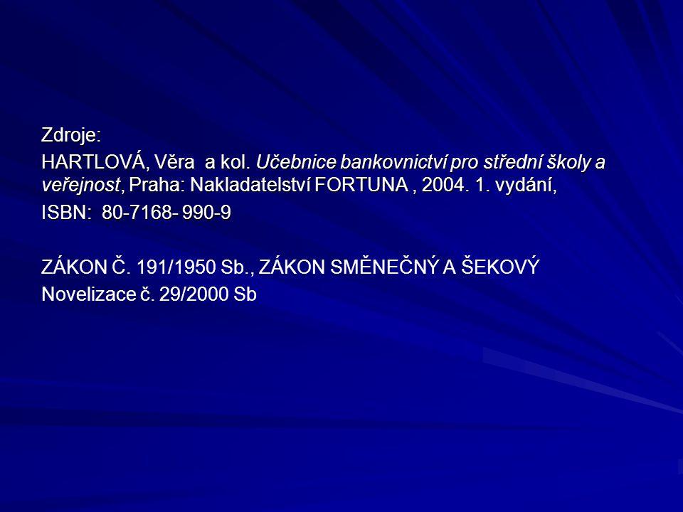 Zdroje: HARTLOVÁ, Věra a kol.