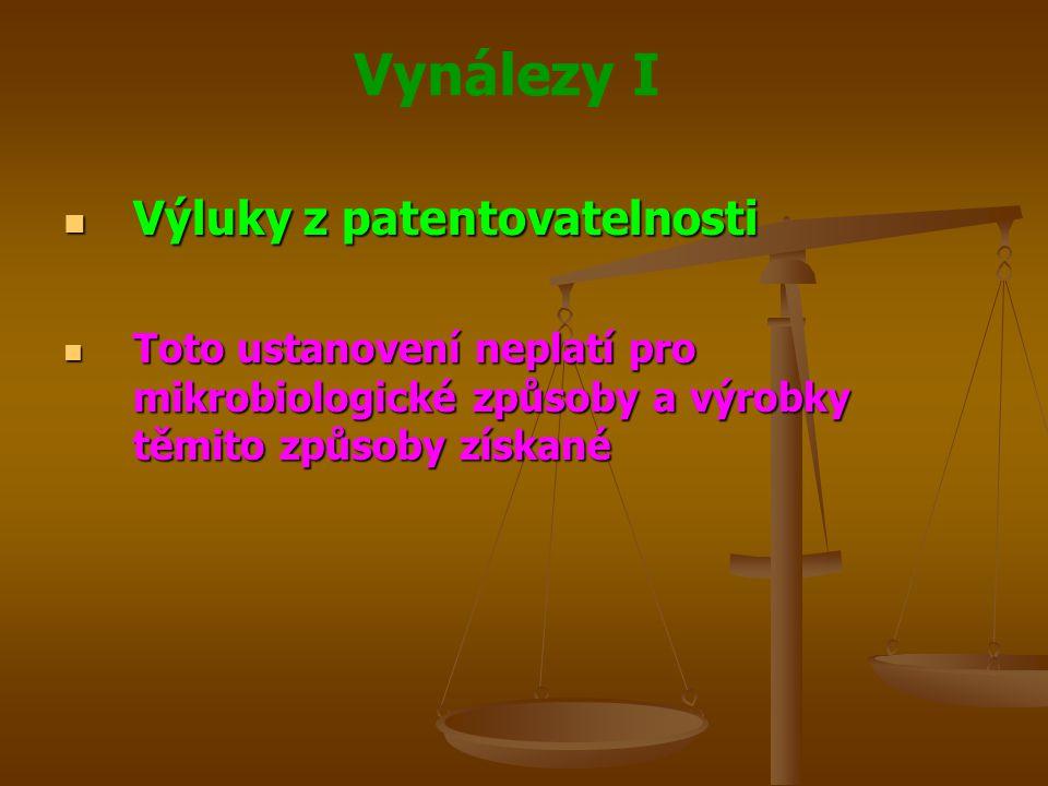 Vynálezy I Výluky z patentovatelnosti Výluky z patentovatelnosti Toto ustanovení neplatí pro mikrobiologické způsoby a výrobky těmito způsoby získané