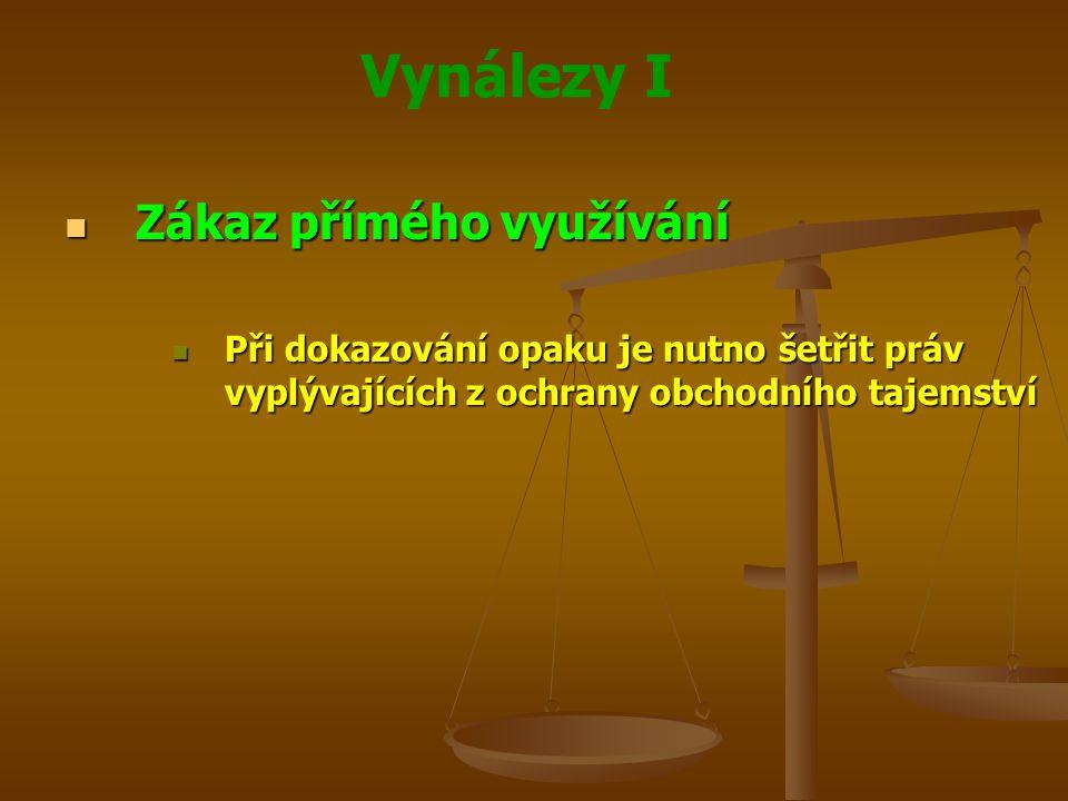 Vynálezy I Zákaz přímého využívání Zákaz přímého využívání Při dokazování opaku je nutno šetřit práv vyplývajících z ochrany obchodního tajemství Při