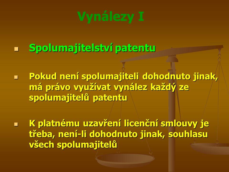 Vynálezy I Spolumajitelství patentu Spolumajitelství patentu Pokud není spolumajiteli dohodnuto jinak, má právo využívat vynález každý ze spolumajitel