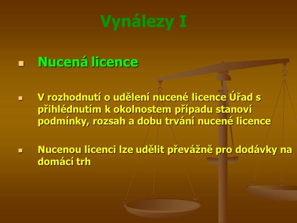 Vynálezy I Nucená licence Nucená licence V rozhodnutí o udělení nucené licence Úřad s přihlédnutím k okolnostem případu stanoví podmínky, rozsah a dob