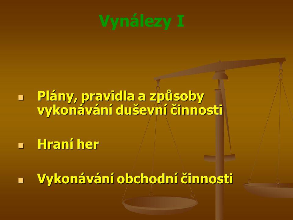 Vynálezy I Vynálezecká činnost Vynálezecká činnost Pro hodnocení vynálezecké činnosti však není rozhodný obsah přihlášek vynálezů, které ke dni, do něhož přísluší přihlašovateli právo přednosti, nebyly zveřejněny Pro hodnocení vynálezecké činnosti však není rozhodný obsah přihlášek vynálezů, které ke dni, do něhož přísluší přihlašovateli právo přednosti, nebyly zveřejněny