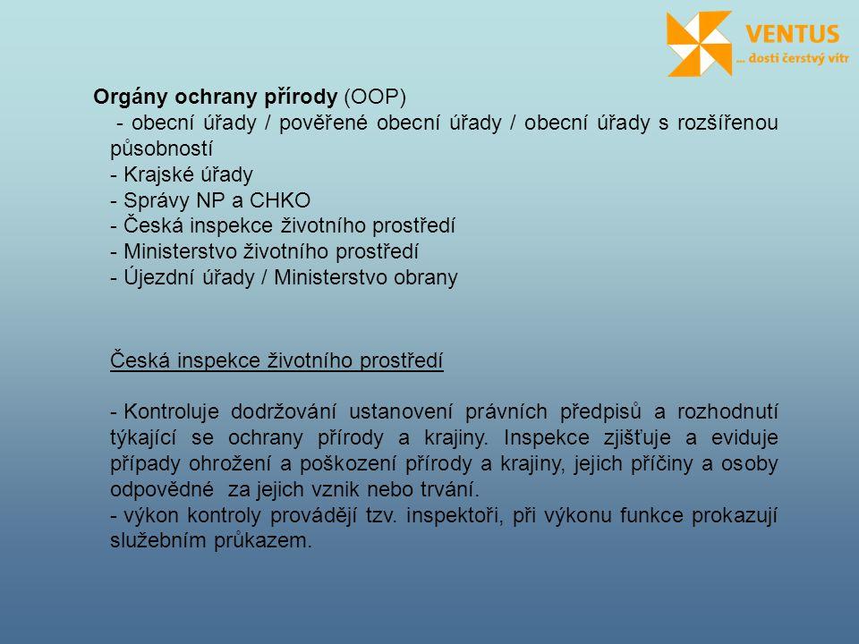 Orgány ochrany přírody (OOP) - obecní úřady / pověřené obecní úřady / obecní úřady s rozšířenou působností - Krajské úřady - Správy NP a CHKO - Česká
