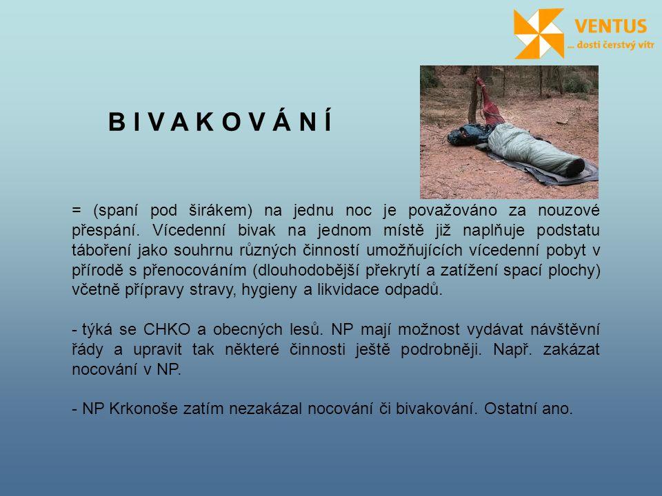 B I V A K O V Á N Í = (spaní pod širákem) na jednu noc je považováno za nouzové přespání. Vícedenní bivak na jednom místě již naplňuje podstatu táboře
